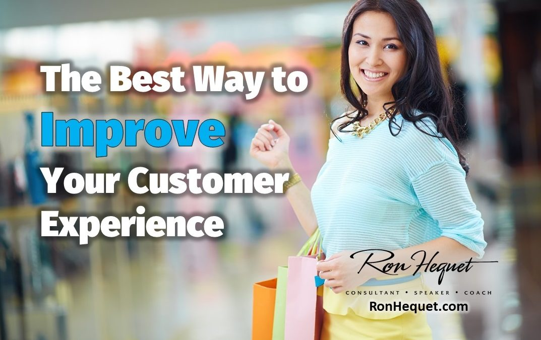The Best Way to Improve Your Customer Experience