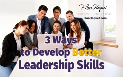 3 Ways to Develop Better Leadership Skills