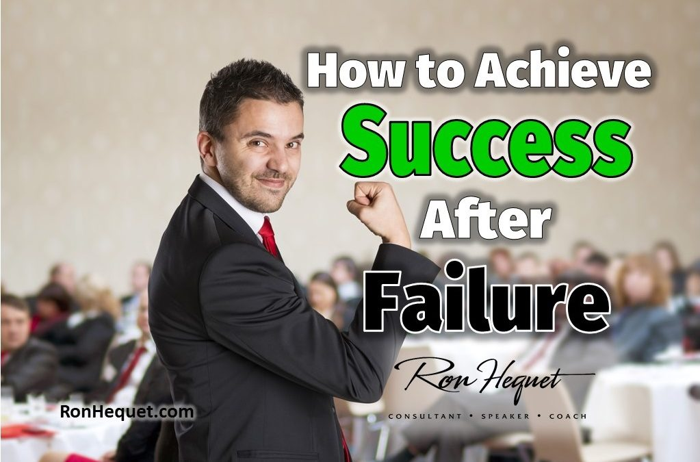 How to Achieve Success After Failure