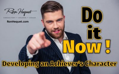 Do It Now! Developing an Achiever's Character