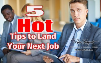 5 Hot Tips To Land Your Next Job