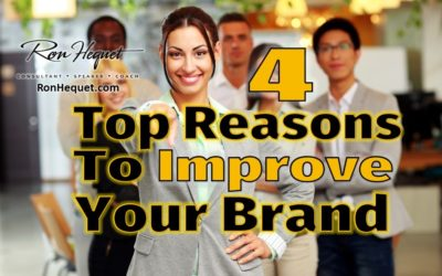 4 Top Reasons to Improve Your Brand