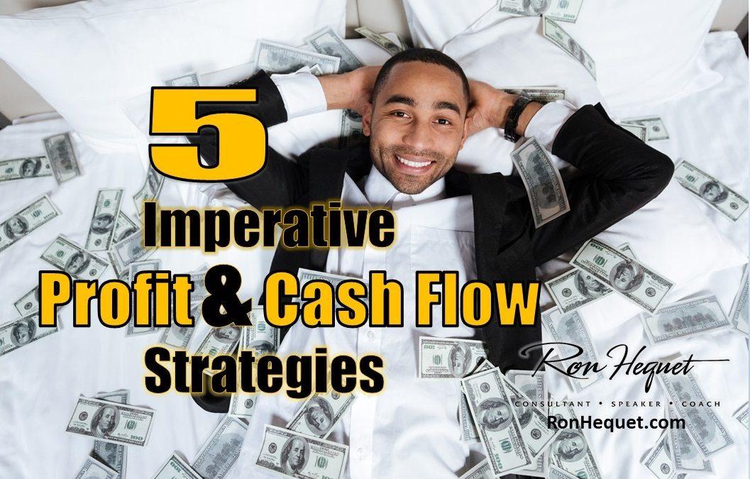 5 Imperative Profit and Cash Flow Strategies