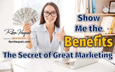 Show Me the Benefits – The Secret of Great Marketing