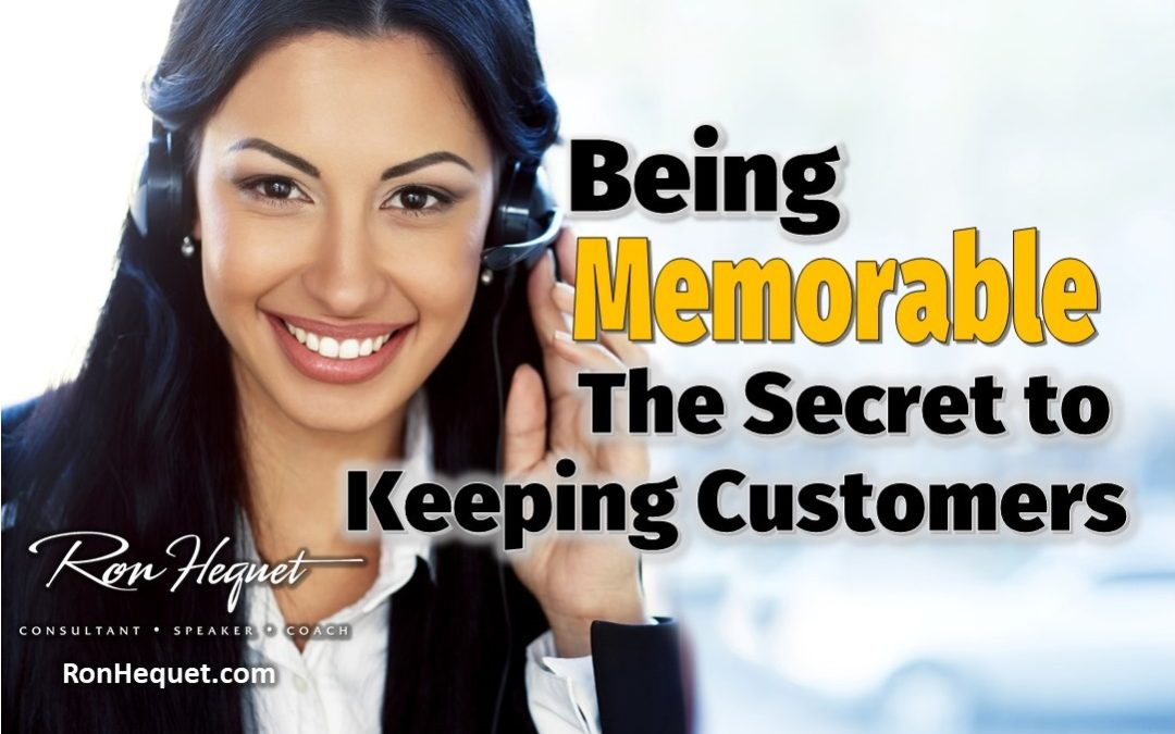 Being Memorable: The Secret to Keeping Customers