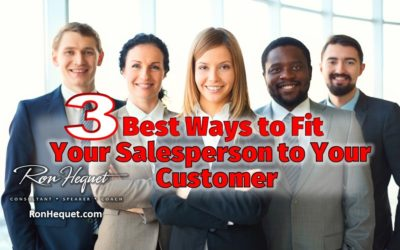 3 Best Ways to Fit Your Salesperson to Your Customer