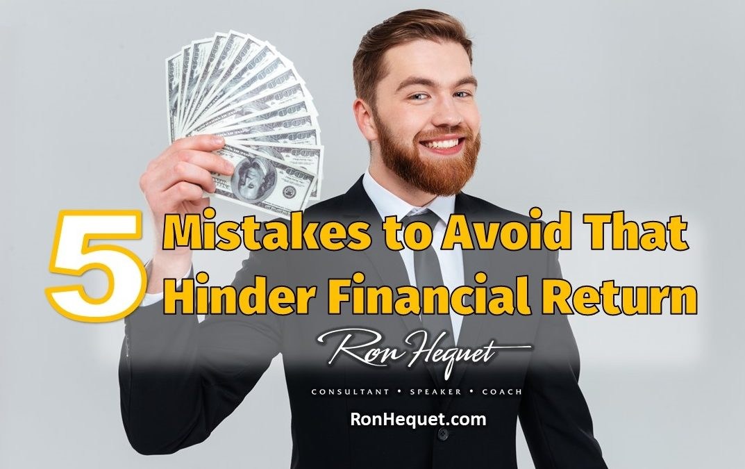 5 Mistakes to Avoid That Hinder Financial Return