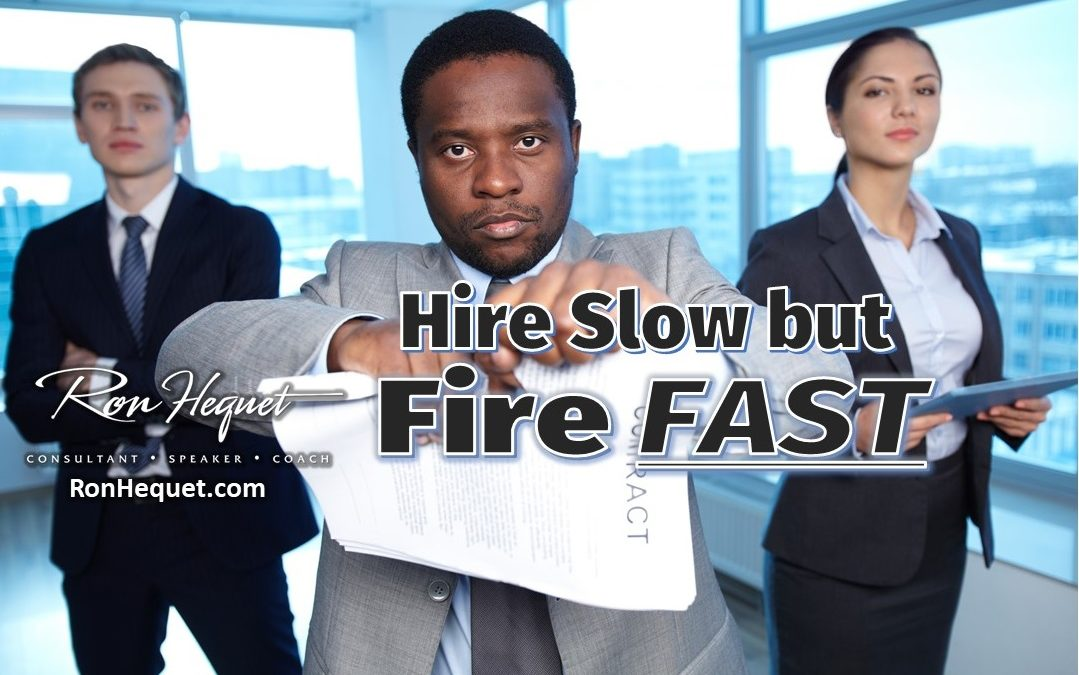 Why You Should Hire Slow but Fire Fast