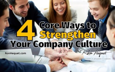 4 Core Ways to Strengthen Your Company Culture