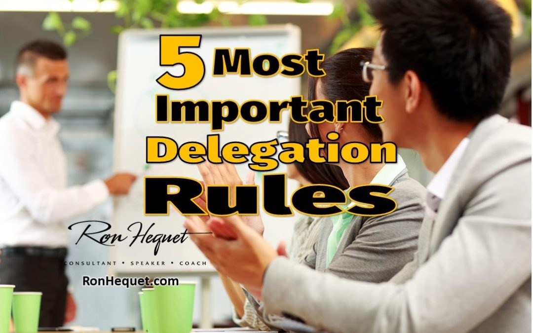 The 5 Most Important Delegation Rules