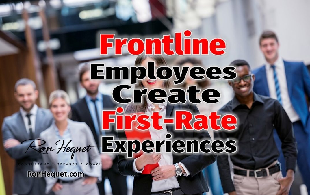 How Frontline Employees Create First-Rate Experiences