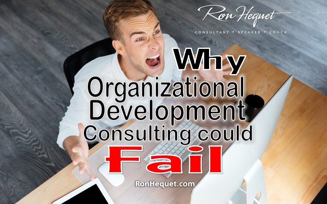 Why Organizational Development Consulting Could Fail