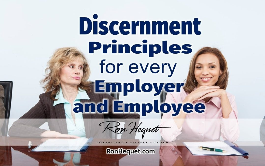 Discernment Principles for Every Employer and Employee